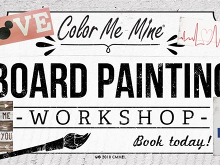 Board Painting: Wednesdays & Saturdays @ 6:30pm