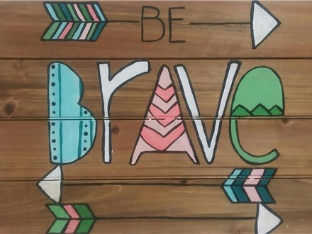 "Wednesday Workshop ""Be Brave"" Board"