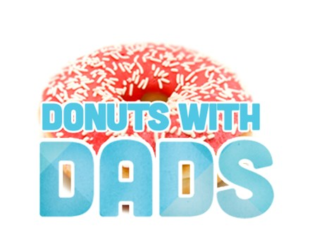 Donuts With Dad- June 13th