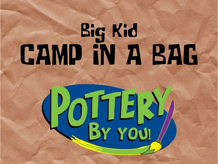 BIG KID CAMP IN A BAG at POTTERY BY YOU!