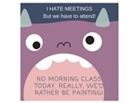 No Morning Class - We are at a meeting...
