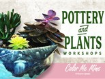 Pottery and Plants Workshop! - March 30 2019