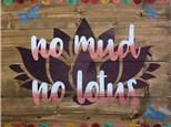 Board Art - No Mud No Lotus - Evening Session - 04.20.18