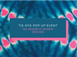 POP-UP TIE DYE EVENT
