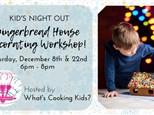 Kid's Night Out: Gingerbread House Decorating Workshop!