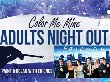 F R I E N D S - Adults Night Out - January 29th