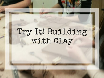 Try It! Building with Clay