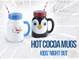 Kids' Night Out: Hot Cocoa Mugs - December 27th @ 6PM