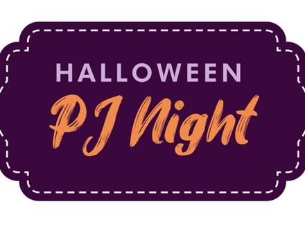Halloween PJ Night Friday, October 22nd 5:00PM - 8:00PM