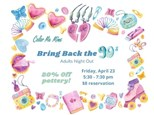 Adults Night Out: Bring Back the 90s - April 23