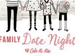 Family Date Night - Feb 16