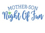 EVENT SOLD OUT ... Mother - Son Night: Saturday, March 16th, 6:00-8:00PM