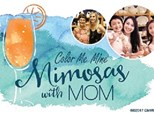 Mimosa's with Mom - May 13th
