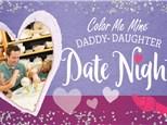 Daddy-Daughter Date Night! Saturday, Feb. 20th 6-8 P.M.