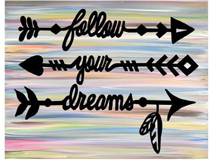 Follow Your Dreams - Canvas - Paint and Sip