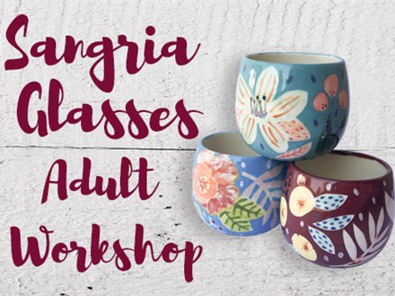 Adult Class Sangria Glasses - August 2 @ 6pm