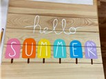 Summer Camp Hello Summer Wood Board Wednesday, June 16th 10AM-12PM