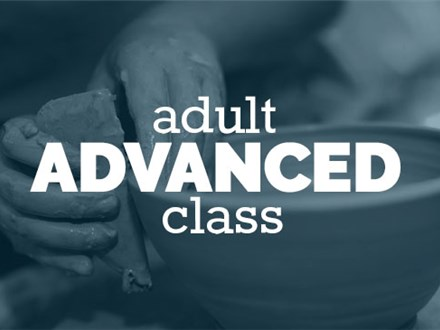 Wheel Monday 10am-1pm (JULY 2nd - AUG 20th) 2018, ADVANCED ADULT 8 WEEK WHEEL THROWING