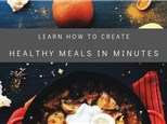 Healthy Meals in Minutes Workshop - February 27th (FREE!)
