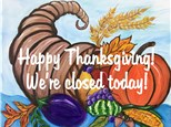 Happy Thanksgiving!  We're closed today!