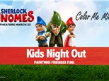Sherlock Gnomes Kids Night Out - March 17