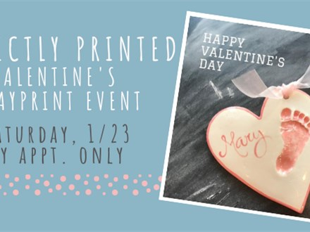 PERFECTLY PRINTED SPRING VALENTINE'S EVENT 1/23 @The Pottery Patch