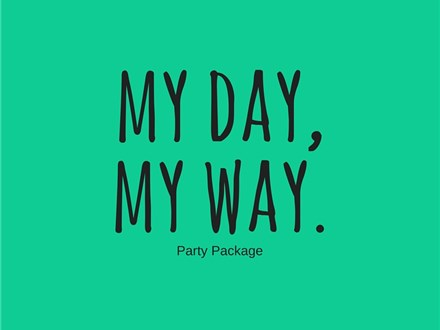 My Day, My Way - Party Package