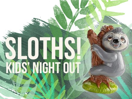 Kids' Night Out: Sloths! - January 31st @ 6PM