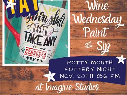 Wine Wednesday Potty Mouth Pottery Night
