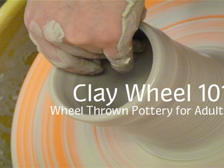 Pottery Wheel 101 - Wheel Thrown Pottery for Adults