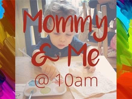 10am Mommy & Me