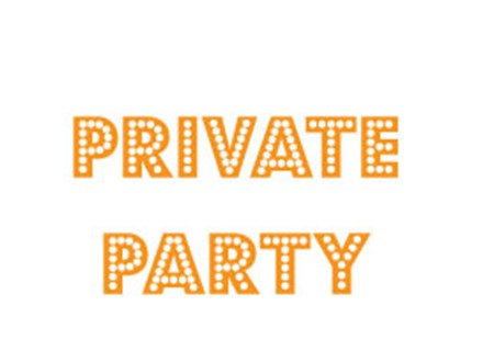 Private Party!