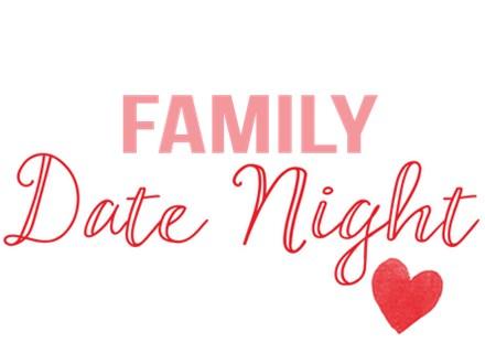 Family Date Night - February 14