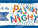 Pajama Night - July 28