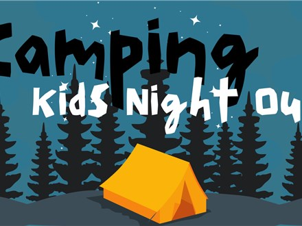 Camping Kids Night Out!