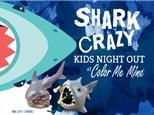 SHARK WEEK - KIDS NIGHT OUT!!