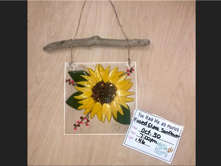 You Had Me at Merlot - Fused Glass Sunflower - Oct. 30th