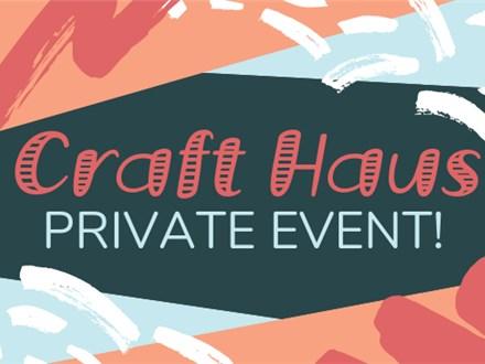 Private Event at Craft Haus!