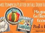 Pumpkin Platter or Fall Door Hanger @ Magnolia Gathering Room - 10/18/18