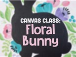 Floral Bunny Canvas - March 23