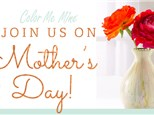 Mother's Day - May 13 - SORRY, SOLD OUT