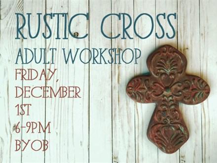 Rustic Cross Adult Workshop