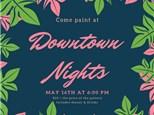 Downtown Nights- May 16th