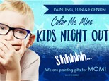 Kids Night Out / Mothers Day Gift / April 25th, 2020
