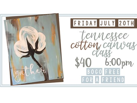 July 20th Tennessee Cotton Canvas Class