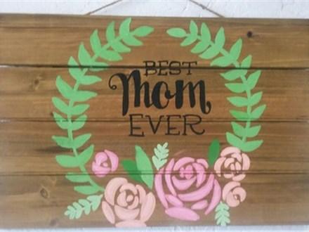 """Wednesday Workshop """"Best Mom Ever"""" Board"""