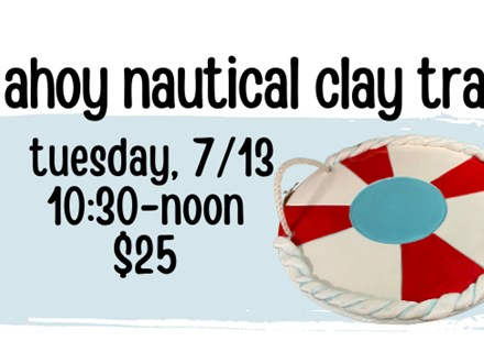 Pottery Patch Camp Tuesday, 7/13 CLAY: Ahoy Nautical Clay Tray