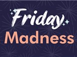 $1 Friday Madness- All Ages!