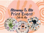 Mommy and Me Print Event Sept 29th