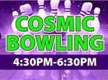 Cosmic Bowling Fri & Sat 4:30-6:30 PM